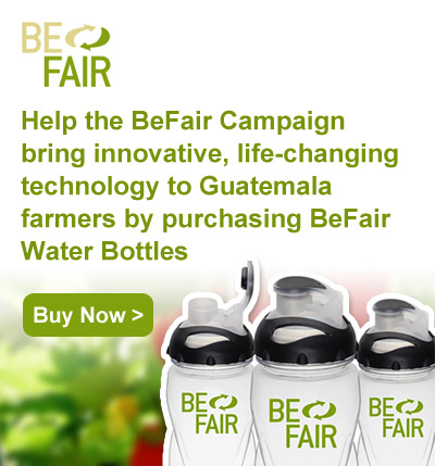 Help the BeFair Campaign bring innovative, life-changing technology to Guatemala farmers by purchasing BeFair Water Bottles